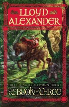 'The Book of Three (The Chronicles of Prydain #1)' by Lloyd Alexander