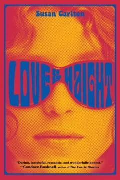 'Love and Haight' by Susan  Carlton