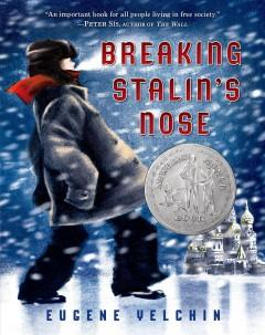 'Breaking Stalin's Nose'  by  Eugene Yelchin