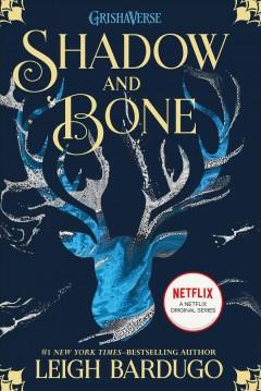 'Shadow and Bone (The Grisha, #1)' by Leigh Bardugo