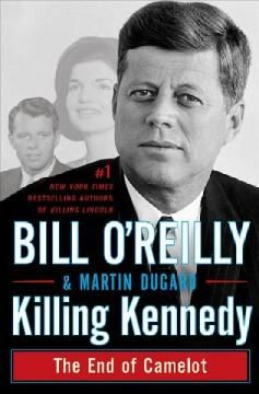 Killing Kennedy by Bill OReilly