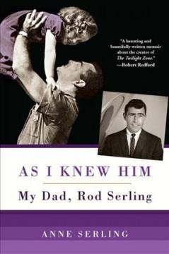 Cover: 'As I Knew Him: My Dad, Rod Serling'