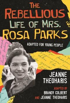 Book Cover: 'The rebellious life of Mrs Rosa Parks'