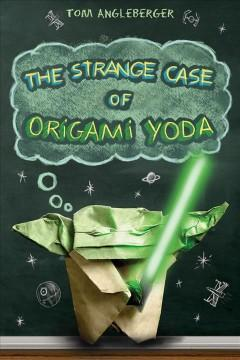 'The Strange Case of Origami Yoda (Origami Yoda, #1)' by Tom Angleberger