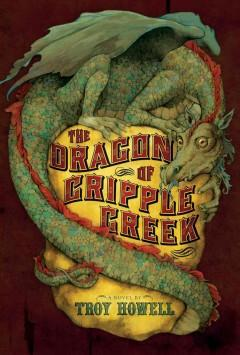 'The Dragon of Cripple Creek' by Troy Howell