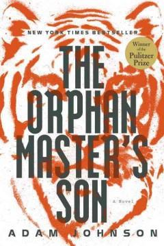 'The Orphan Master's Son' by Adam Johnson