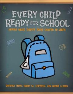 'Every Child Ready for School: Helping Adults Inspire Young Children to Learn' by Dorothy Stoltz