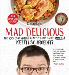Cover: 'Cooking Light: Mad Delicious'