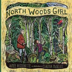 'North Woods Girl' by Aimee Bissonette