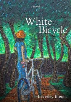 'The White Bicycle' by Beverley Brenna