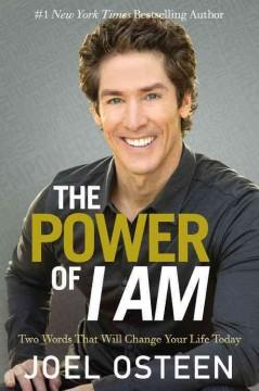 'The Power of I Am: Two Words That Will Change Your Life Today' by Joel Osteen