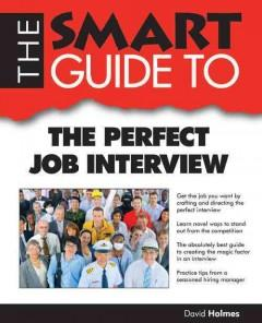 'The Smart Guide to the Perfect Job Interview' by David Holmes