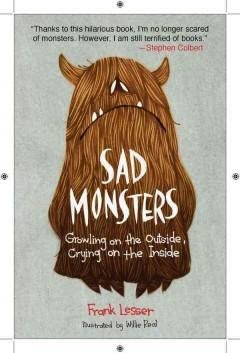 'Sad Monsters: Growling on the Outside, Crying on the Inside' by Frank Lesser