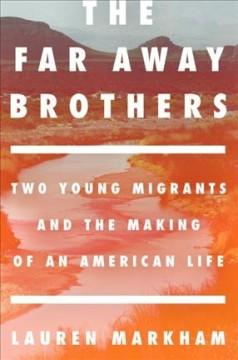 'The Far Away Brothers'  by  Lauren Markham