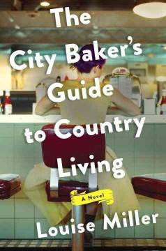 Cover: 'The City Baker's Guide to Country Living'