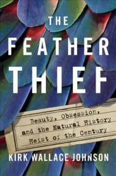'The Feather Thief'  by  Kirk W. Johnson
