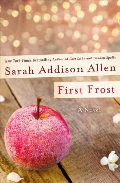 'First Frost (Waverley Family, #2)' by Sarah Addison Allen