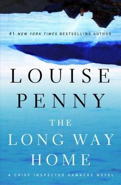 'The Long Way Home (Chief Inspector Armand Gamache, #10)' by Louise Penny