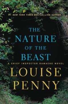 'The Nature of the Beast (Chief Inspector Armand Gamache, #11)' by Louise Penny