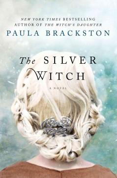 'The Silver Witch' by Paula Brackston