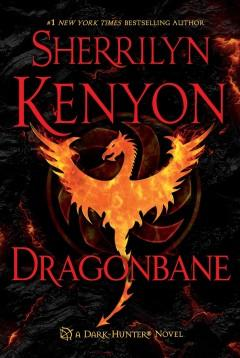 'Dragonbane (Hellchaser, #7; Dark Hunter #24)' by Sherrilyn Kenyon