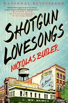 'Shotgun Lovesongs' by Nickolas Butler