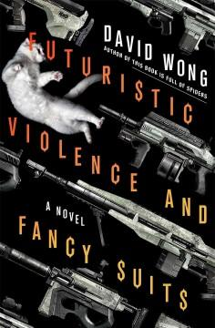 'Futuristic Violence and Fancy Suits' by David Wong