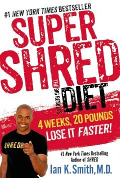 'Super Shred: 4 Weeks 20 Pounds Lose It Fast!' by Ian K. Smith
