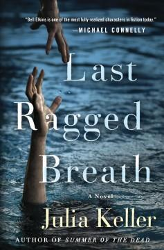 'Last Ragged Breath (Bell Elkins, #4)' by Julia Keller