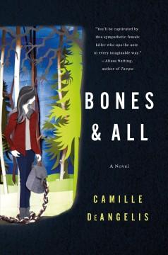 'Bones & All' by Camille DeAngelis