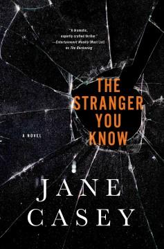 'The Stranger You Know (Maeve Kerrigan #4)' by Jane Casey