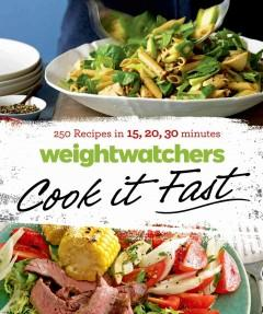 'Weight Watchers Cook it Fast: 250 Recipes in 15, 20, 30 Minutes' by Weight Watchers