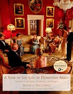 'A Year in the Life of Downton Abbey'  by  Jessica Fellowes