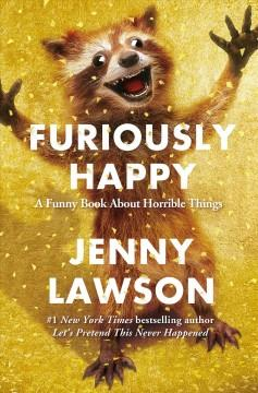 'Furiously Happy: A Funny Book About Horrible Things' by Jenny  Lawson