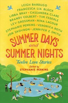 'Summer Days and Summer Nights: Twelve Love Stories' by Stephanie Perkins
