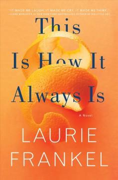 'This Is How It Always Is'  by  Laurie Frankel