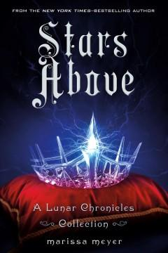 'Stars Above (The Lunar Chronicles, #4.5)' by Marissa Meyer