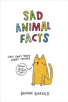 'Sad Animal Facts' by Brooke Barker