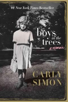 'Boys in the Trees: A Memoir' by Carly Simon