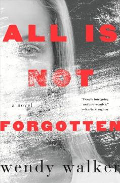 'All Is Not Forgotten'  by  Wendy Walker