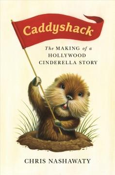 'Caddyshack: The Making of a Hollywood Cinderella Story'  by  Chris Nashawaty
