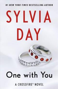 'One with You (Crossfire, #5)' by Sylvia Day