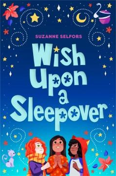 'Wish Upon a Sleepover' by Suzanne Selfors