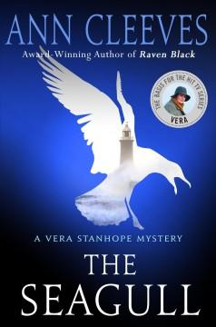 THE SEAGULL : A VERA STANHOPE MYSTERY