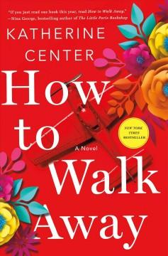 'How To Walk Away'  by  Katherine Center