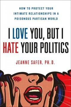 I love you but I hate your politics