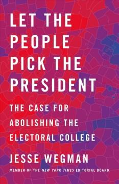 Book Cover: 'Let the people pick the president'