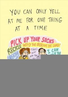 Book Cover: 'You can only yell at me for one thing at a time'