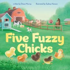 Book Cover: 'Five fuzzy chicks'