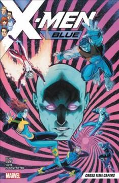 X-Men Blue Vol 3 Cross time capers